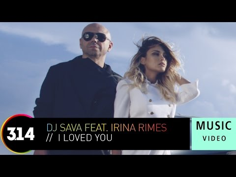 DJ Sava Feat. Irina Rimes - I Loved You (Official Music Vide
