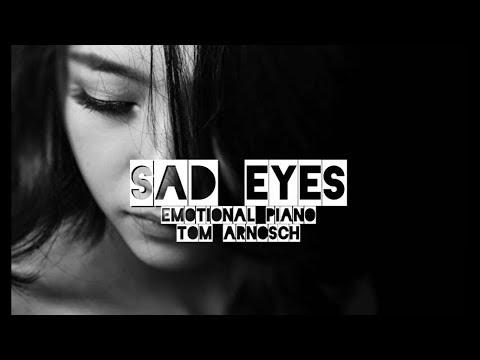 sad eyes - emotional Piano - Tom Arnosch