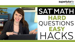 SAT Math: Hard Questions EASY Hacks