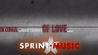 OK Corral feat. David Todoran - Of Love | Radio Edit