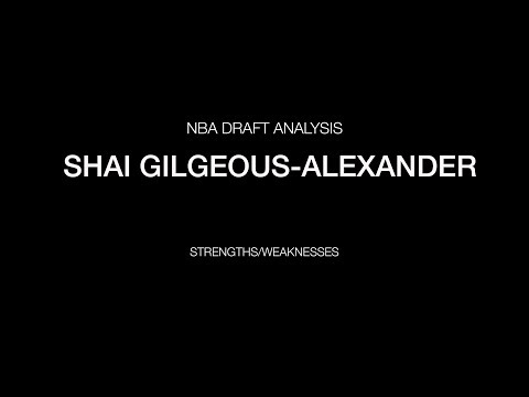 Shai Gilgeous Alexander - Strengths/Weaknesses