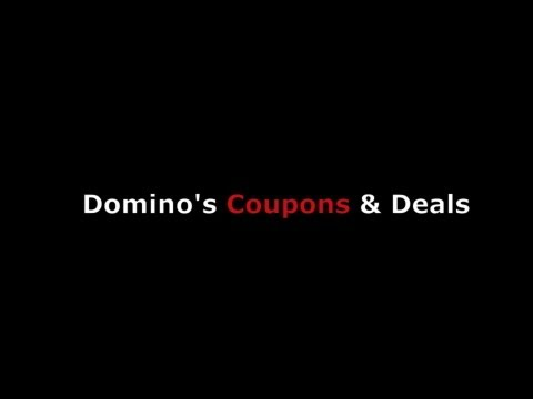 Dominos Coupons From Current Printable Deals & Offers to Discount Promo Coupon Codes For Pizza