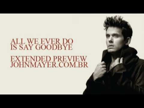 John Mayer [Extended Preview - All We Ever Do Is Say Goodbye]
