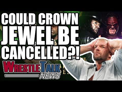 Could WWE Crown Jewel Be CANCELLED?! | WrestleTalk News Oct. 2018