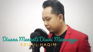 Cover images DISANA MENANTI DISINI MENUNGGU (Versi Danang) | Cover by AZIZUL HAQIM