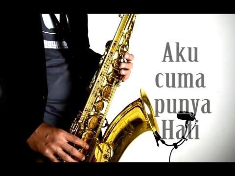 Aku cuma punya Hati - Mytha Saxophone cover by Indra Hanendra