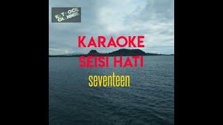 Seventeen - Seisi hati - karaoke