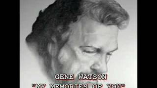 Watch Gene Watson My Memories Of You video