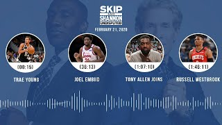 Trae Young, Joel Embiid, Tony Allen joins, Russell Westbrook (2.21.20)   UNDISPUTED Audio Podcast