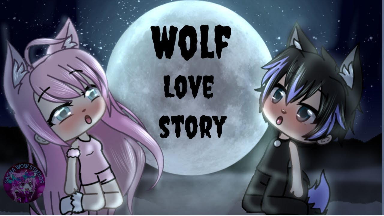 Wolf Love Story Glmm Gacha Life Gachaverse Mini Movie