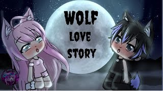 Wolf Love Story | GLMM |GACHA LIFE/Gachaverse Mini Movie