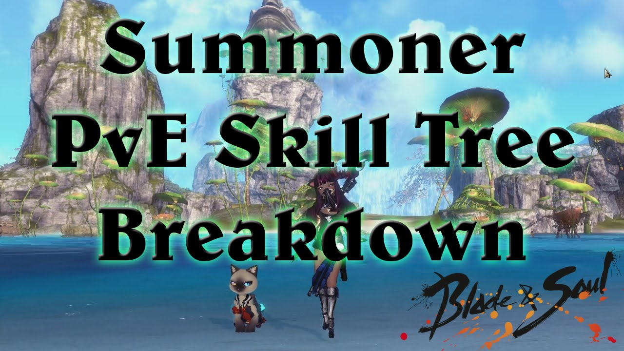 [NA] Summoner Skill Tree PvE Blade And Soul Solo and Group Builds