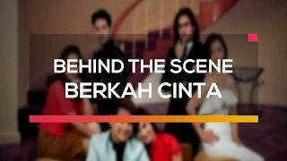 Behind The Scene Berkah Cinta