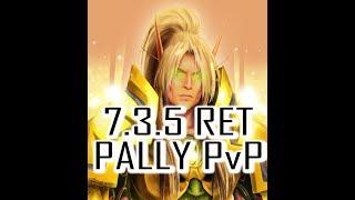 RET CRITS BIG!!! | 7.3.5 RET PALADIN PvP | WoW Legion