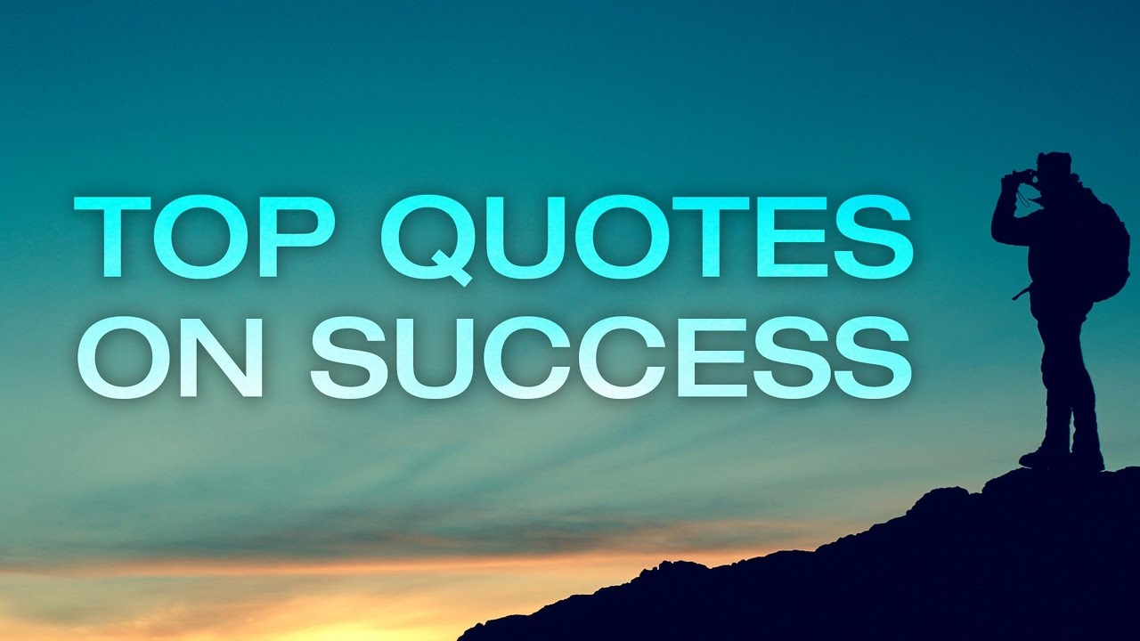 Top Quotes Gorgeous Top 10 Success Quotes  Good Morning Success Quotes  Youtube