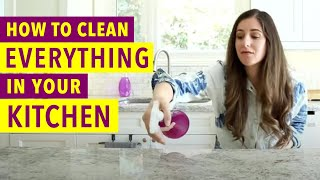 How to Clean Everỳthing in your Kitchen!