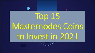 Top 15 Masternodes Coins to Invest in 2021