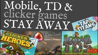 Gemcraft, Bloons TD5, Clicker Heroes, Tap Titans - PC & Mobile reviews