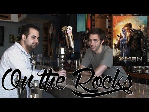 On The Rocks Episode 0: Xmen-Days of Future Past