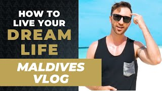 [Maldives Vlog] How to Get Your Dream Life in One Minute a Day