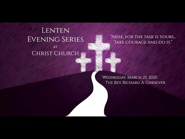Our Wednesday Lenten Message: The Rev. Richard Ginnever