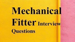 Mechanical Fitter interview questions