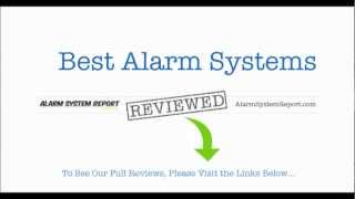 Best Alarm Systems -- Alarm System Reviews