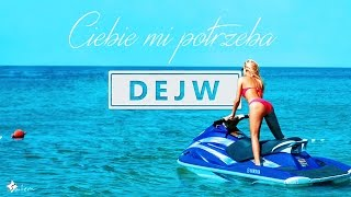Dejw - Ciebie Mi Potrzeba (Official Video) DISCO POLO 2016