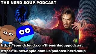 Doctor Strange 2 Confirmed! & First Look at Live-Action Sonic! - The Nerd Soup Podcast