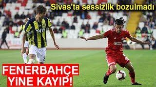 Sivasspor 0- 0 Fenerbahçe | Sivas'ta Puanlar Paylaşıldı