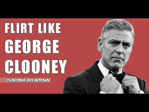 How to Flirt With Girls Like George Clooney  The Art of Seduction  Alpha MAle Breakdown & Analysis