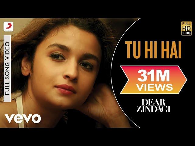 Tu Hi Hai - Dear Zindagi | Full Song Video | Alia | Shah Rukh | Ali