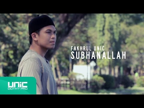 Fakhrul UNIC - Subhanallah (Official Video) ᴴᴰ