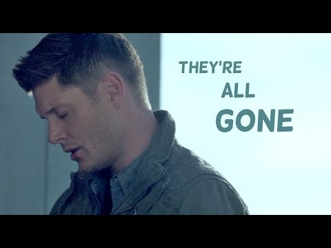 They're all gone   Dean Winchester [13x01]