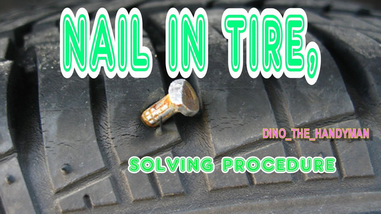 Nail in my Tire, Lets Fix It? - YouTube