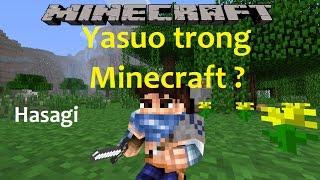Yasuo sẽ làm bá chủ trong Minecraft ?!?! | Minecraft Yasuo Mod (Acoh Mod)