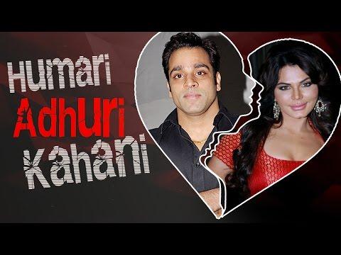Rakhi Sawant - Abhishek Awasthi's LOVE To BREAK UP Story | HUMARI ADHURI KAHANI | हमारी अधूरी कहानी