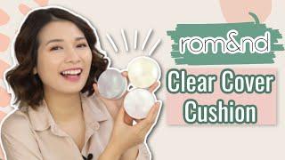 ROM&ND Clear Cover Cushion Có Ổn Không? ♡ Test & Try Sunday