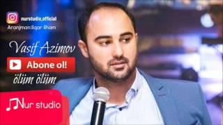 Vasif Azimov olum olum 2016 YENI /HIT Mp3 Yukle Endir indir Download - MP3MAHNI.AZ