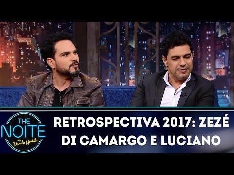Retrospectiva 2017: Zezé Di Camargo e Luciano | The Noite (20/02/18)