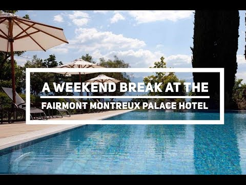 A Weekend Break at the Fairmont Montreux Palace Hotel Switzerland