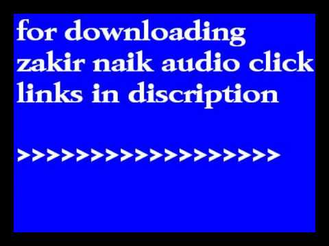 Zakir Naik Full Audio Debates For Download