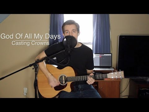 God Of All My Days Chords By Casting Crowns Worship Chords