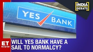 Will Yes Bank Have A Smooth Sail To Normalcy? | India Development Debate