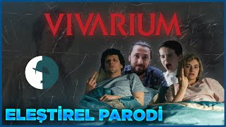 VIVARIUM - ELEŞTİREL PARODİ