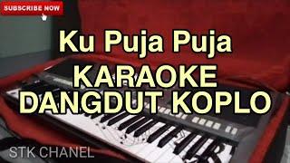 Download lagu Ku Puja Puja - KARAOKE DANGDUT KOPLO (Ipank)