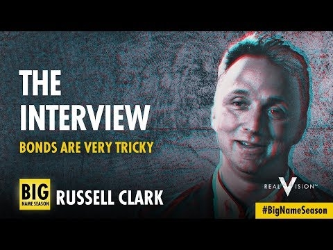 Bonds Are Very Tricky (w/ Russell Clark) | Interview | Real Vision™