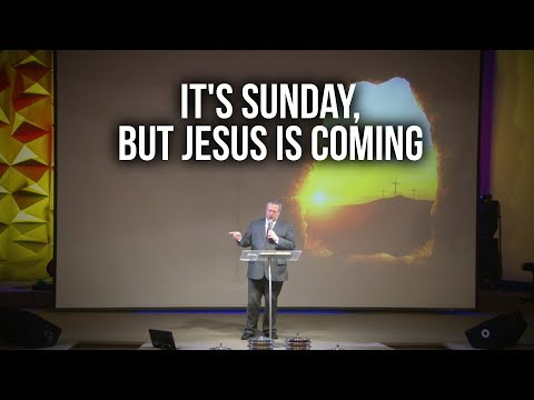 """It's Sunday, But Jesus Is Coming"" – Pastor Raymond Woodward"