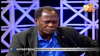 L'ENTRETIEN DU 06 AOÛT 2018 AVEC SADA KANE / DR ÉRICK GBODOSSOU : AFRIQUE, HISTOIRE ET CONSCIENCE