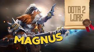 Дота 2 Лор: Magnus